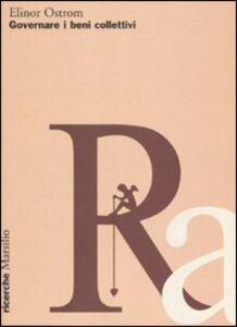 Libro Governare i beni collettivi. Istituzioni pubbliche e iniziative delle comunità Elinor Ostrom