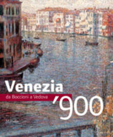 Lpgcsostenible.es Venezia '900. Da Boccioni a Vedova. Ediz. illustrata Image