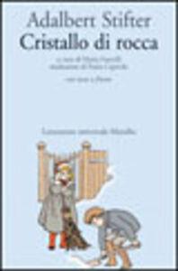 Foto Cover di Cristallo di rocca, Libro di Adalbert Stifter, edito da Marsilio