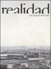 Realidad. Arte spagnola della realtà. Catalogo della mostra (Potenza, 22 settembre 2006-14 gennaio 2007). Ediz. italiana e spagnola