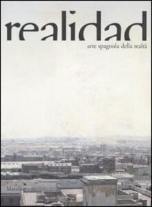 Realidad. Arte spagnola della realtà. Catalogo della mostra (Potenza, 22 settembre 2006-14 gennaio 2007). Ediz. italiana e spagnola.pdf