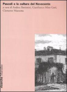 Foto Cover di Pascoli e la cultura del Novecento, Libro di  edito da Marsilio