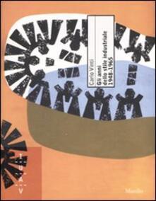 Gli anni dello stile industriale 1948-1965. Immagine e politica culturale nella grande impresa italiana. Ediz. illustrata.pdf
