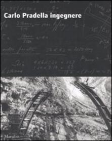 Carlo Pradella ingegnere. Ediz. illustrata.pdf