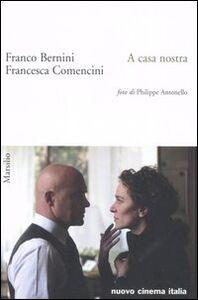 Libro A casa nostra Franco Bernini , Francesca Comencini