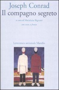 Foto Cover di Il compagno segreto. Testo inglese a fronte, Libro di Joseph Conrad, edito da Marsilio