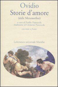 Foto Cover di Storie d'amore (dalle Metamorfosi). Testo latino a fronte, Libro di P. Nasone Ovidio, edito da Marsilio