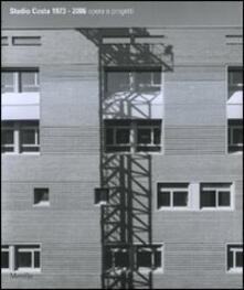 Studio Costa 1973-2006. Opere e progetti. Ediz. illustrata - copertina