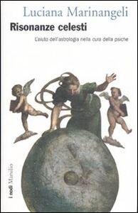 Libro Risonanze celesti. L'aiuto dell'astrologia nella cura della psiche Luciana Marinangeli