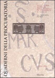 Foto Cover di Quaderni della procuratoria. Arte, storia, restauri della basilica di San Marco a Venezia. Vol. 1: La facciata nord., Libro di  edito da Marsilio