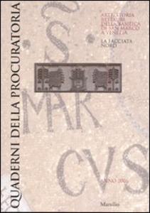 Libro Quaderni della procuratoria. Arte, storia, restauri della basilica di San Marco a Venezia. Vol. 1: La facciata nord.