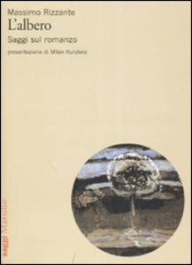 Libro L' albero. Saggi sul romanzo Massimo Rizzante