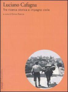 Libro Luciano Cafagna. Tra ricerca storica e impegno civile