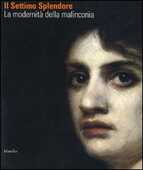 Libro Il settimo splendore. La modernità della malinconia. Catalogo della mostra (Verona, 25 marzo-29 luglio 2007). Ediz. illustrata