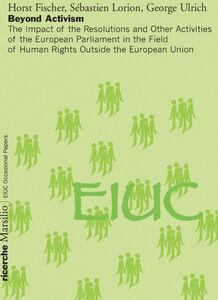 Libro Beyond Activism Horst Fischer , Sébastien Lorion , George Ulrich