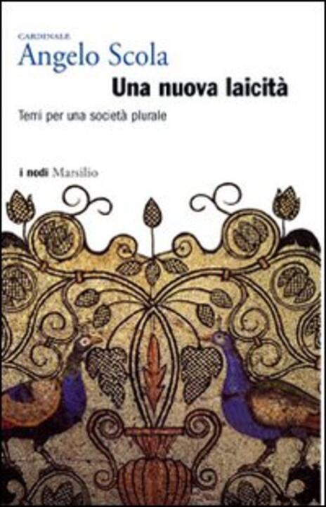 Una nuova laicità. Temi per una società plurale - Angelo Scola - 3