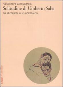 Equilibrifestival.it Solitudine di Umberto Saba. Da «Ernesto» al «Canzoniere» Image
