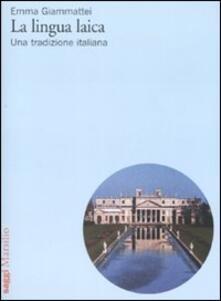 La lingua laica. Una tradizione italiana - Emma Giammattei - copertina