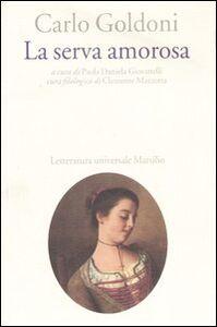 Foto Cover di La serva amorosa, Libro di Carlo Goldoni, edito da Marsilio