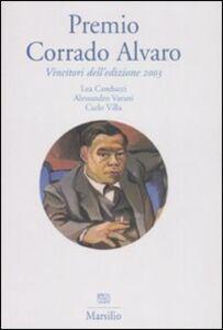 Foto Cover di Premio Corrado Alvaro. Vincitori dell'edizione 2003, Libro di AA.VV edito da Marsilio