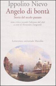 Libro Angelo di bontà. Storia del secolo passato. Ediz. critica Ippolito Nievo