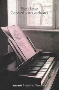 Libro Concerti senza orchestra Nicola Lecca