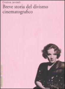 Libro Breve storia del divismo cinematografico Cristina Jandelli