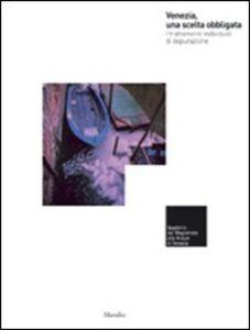 Libro Venezia, una scelta obbligata. I trattamenti individuali di depurazione. Ediz. illustrata Giorgio Ferrari , Elisabetta Tromellini