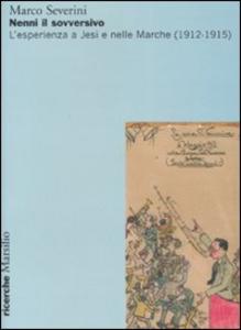 Libro Nenni il sovversivo. L'esperienza a Jesi e nelle Marche (1912-1915) Marco Severini