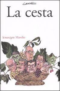 Foto Cover di La cesta, Libro di Emilio Giannelli, edito da Marsilio