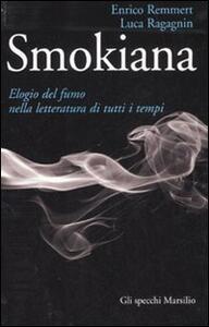 Smokiana. Elogio del fumo nella letteratura di tutti i tempi