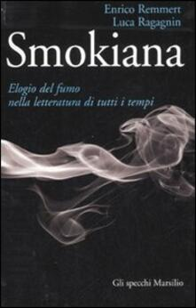 Smokiana. Elogio del fumo nella letteratura di tutti i tempi.pdf
