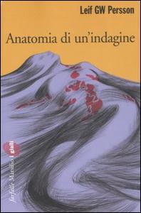 Libro Anatomia di un'indagine Leif G. W. Persson