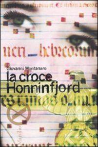 Foto Cover di La croce Honninfjord, Libro di Giovanni Montanaro, edito da Marsilio