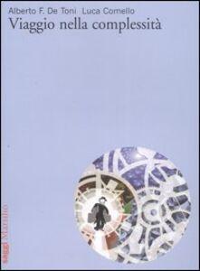 Foto Cover di Viaggio nella complessità, Libro di Alberto De Toni,Luca Comello, edito da Marsilio