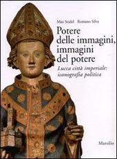 Potere delle immagini, immagini del potere. Lucca città imperiale: iconografia politica