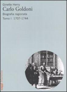 Libro Carlo Goldoni. Biografia ragionata. Vol. 1: 1707-1744. Ginette Herry