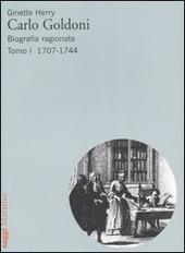 Carlo Goldoni. Biografia ragionata. Vol. 1: 1707-1744.