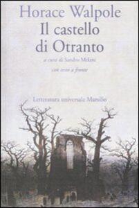 Libro Il castello di Otranto. Testo inglese a fronte Horace Walpole
