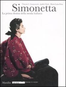 Antondemarirreguera.es Simonetta. La prima donna della moda italiana. Catalogo della mostra (Firenze, 9 gennaio-17 febbraio 2008). Ediz. illustrata Image