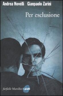 Per esclusione - Andrea Novelli,Gianpaolo Zarini - copertina