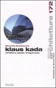 Libro Klaus Kada. Struttura, spazio, trasparenza Maurizio Bradaschia