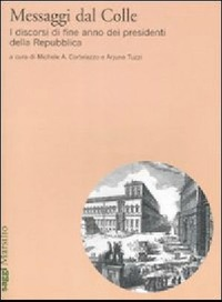 Messaggi dal Colle. I discorsi di fine anno dei presidenti della Repubblica - - wuz.it