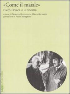 Libro «Come il maiale». Piero Chiara e il cinema