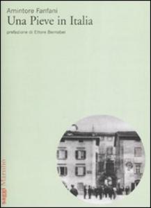 Libro Una Pieve in Italia Amintore Fanfani