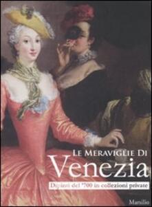 Lpgcsostenible.es Le meraviglie di Venezia. Dipinti del '700 in collezioni private. Catalogo della mostra (Gorizia, 14 marzo-27 luglio 2008). Ediz. illustrata Image