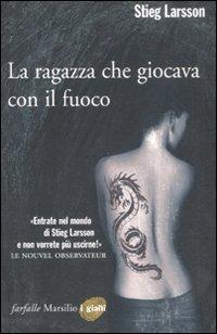 La La ragazza che giocava con il fuoco. Millennium. Vol. 2 - Larsson Stieg - wuz.it