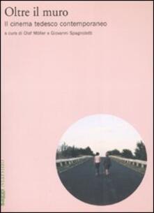 Oltre il muro. Il cinema tedesco contemporaneo.pdf