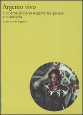 Argento vivo. Il cinema di Dario Argento tra genere e autorialità