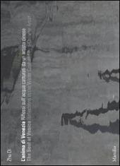 L' anima di Venezia. Riflessi sull'acqua catturati da un artista cinese-The Soul of Venice. Reflections in the Water Captured by a Chinese Artist